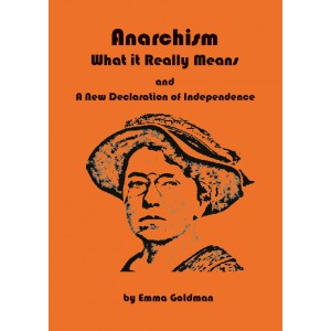 Anarchism, What it Really Stands For and A New Declaration of Independence (A6)