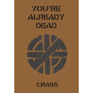You're Already Dead, by CRASS A6