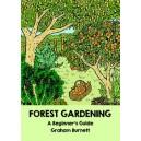 Forest Gardening, a beginners' guide