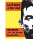 La Bande a Bonnot, Robberies and Getaways by Albert Meltzer and others.