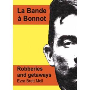 La Bande a Bonnot.