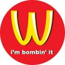 I'm Bombin it