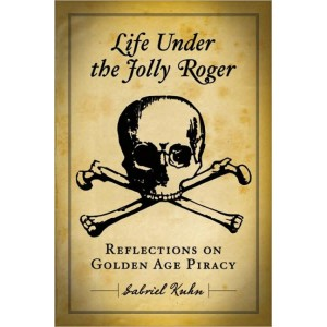 Life Under the Jolly Roger, Reflections on Golden Age Piracy