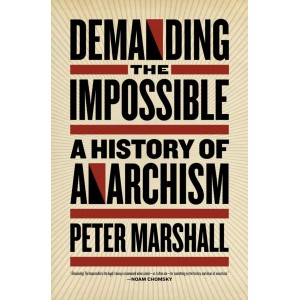 Demanding the Impossible, A History of Anarchism