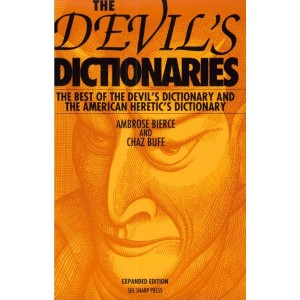 The Devil's Dictionaries, The Best of the Devil's Dictionary and the American Heretic's Dictionary