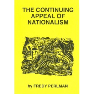 The Continuing Appeal of Nationalism, Fredy Perlman