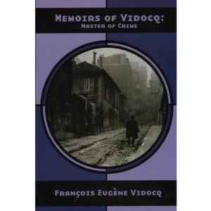 Memoirs of Vidocq: Master of Crime