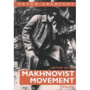 History Of The Makhnovist Movement by Peter Arshinov