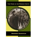 Five Years In The Warsaw Ghetto by B.Goldstein