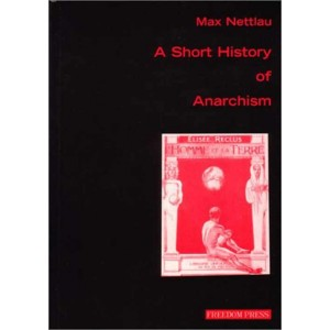 A Short History Of Anarchism by Max Nettlau