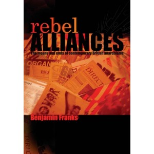 Rebel Alliances: The Means and Ends of British Anarchisms